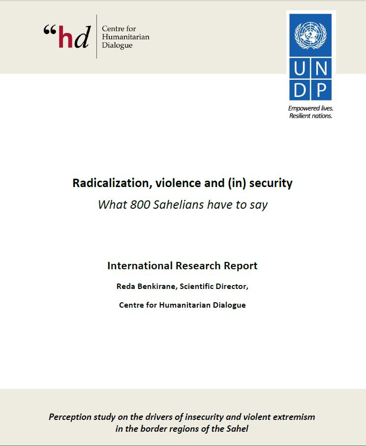 What 800 Sahelians have to say    Perception study on the drivers of insecurity and violent extremism in the border regions of the Sahel, under the direction of Reda Benkirane. The Centre for Humanitarian Dialogue / United Nations Development Programme (UNDP), 2016.