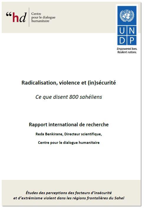 Ce que disent 800 sahéliens  Études des perceptions des facteurs d'insécurité et d'extrémisme violent dans les régions frontalières du Sahel, sous la direction de Réda Benkirane. Centre pour le dialogue humanitaire / Programme des Nations Unies pour le Développement (PNUD), 2016.